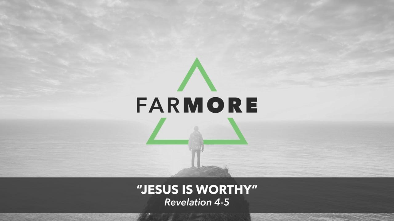 Jesus Is Worthy