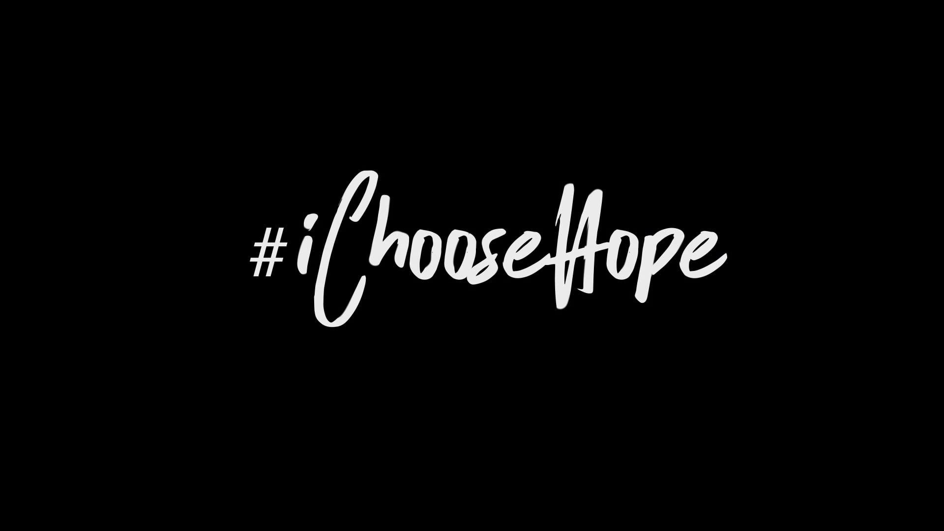 #iChooseHope
