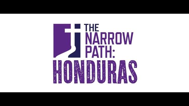 Button to play video: The Narrow Path: Honduras (Trailer)