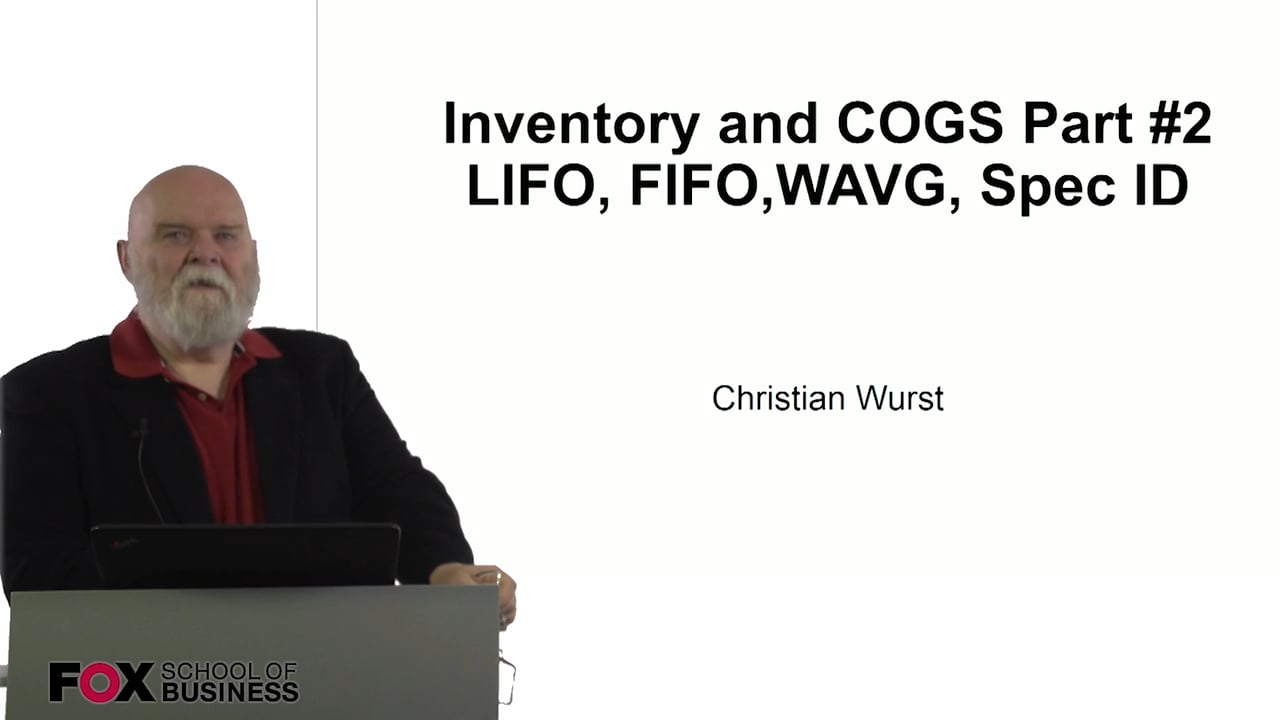61078Inventory and COGS Part #2 – LIFO, FIFO, WAVG, Spec ID