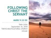 Mk 9:33-50 Following Christ the Servant