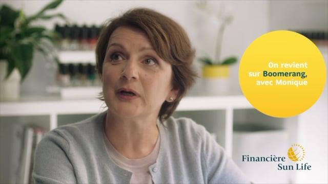 La Financière SUN LIFE - Boomerang - Monique se confie