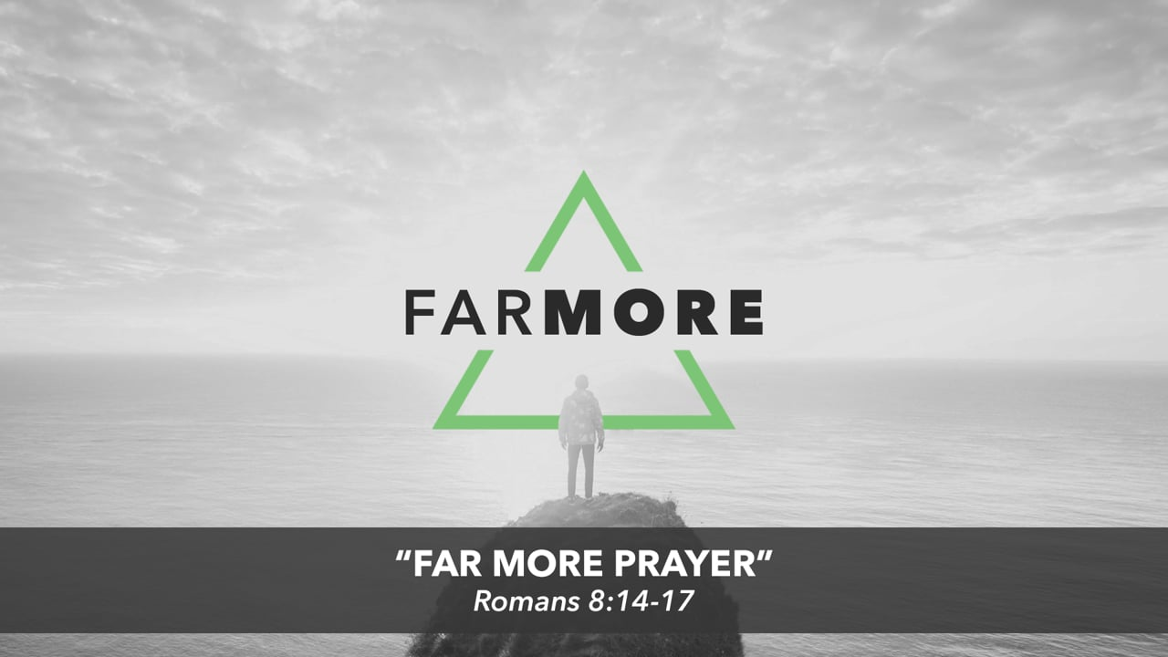 Far More Prayer