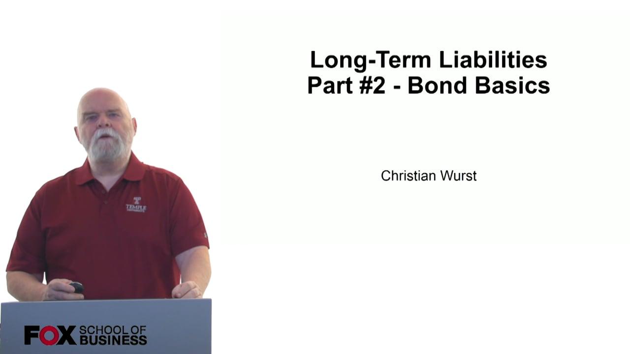 61117Long-Term Liabilities Part 2 – Bond Basics