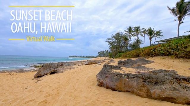 4K Virtual Walk along Sunset Beach, Oahu, Hawaii