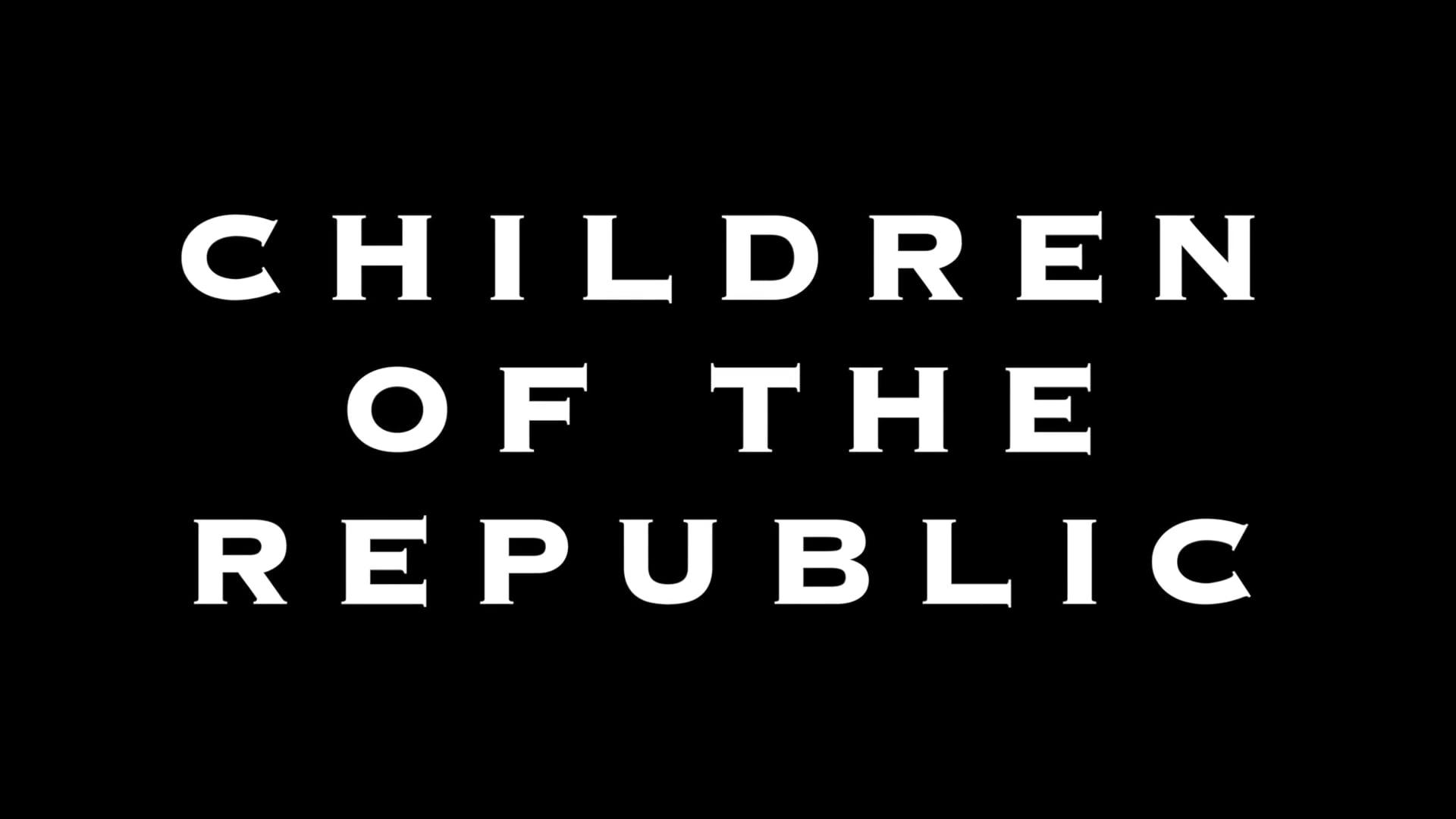 Children of the Republic - Trailer