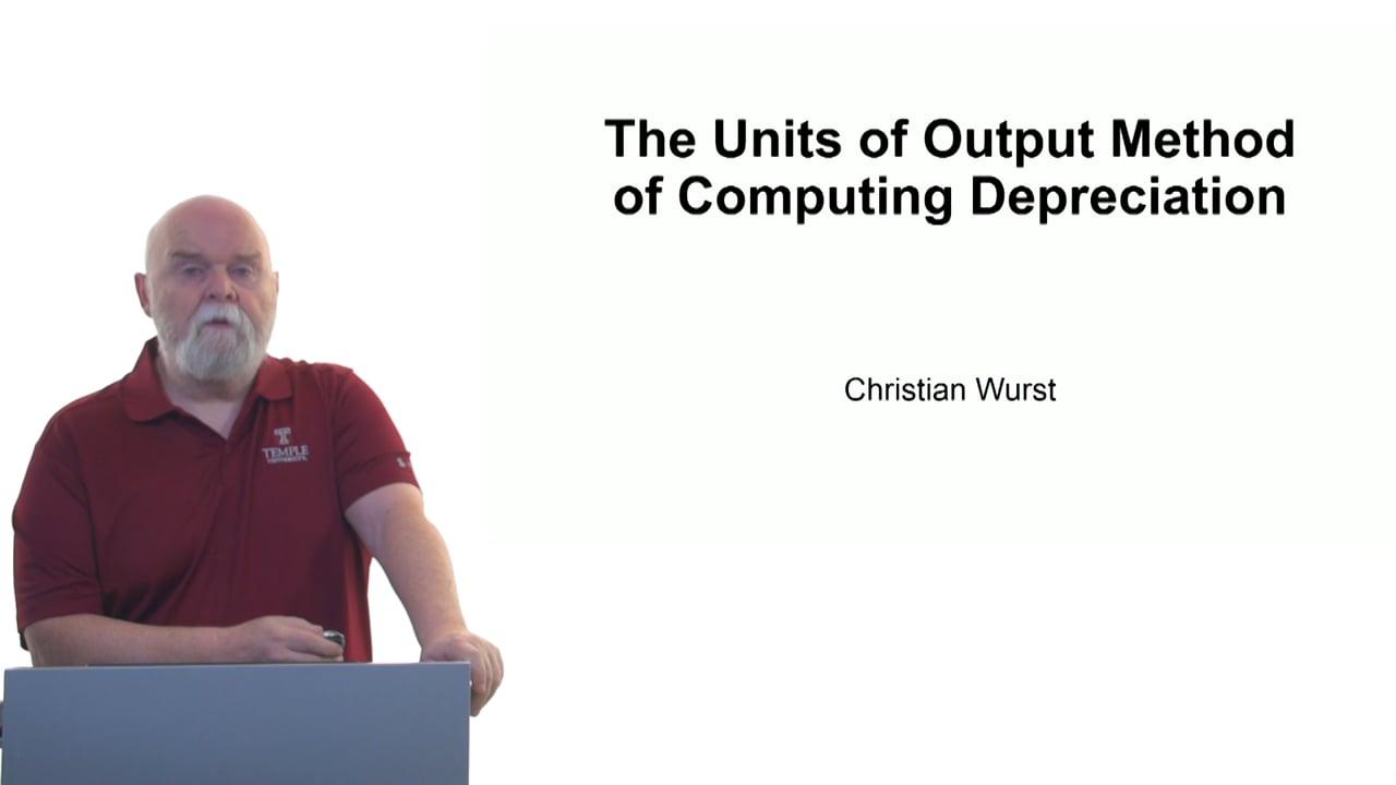 61127The Units of Output Method of Computing Depreciation