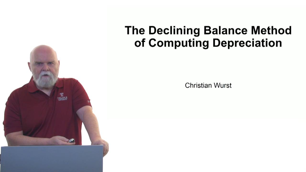 61126The Declining Balance Method of Computing Depreciation