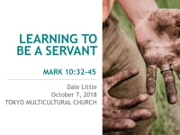 Mk 10:32-45 Learning to be a Servant. Oct 2018.