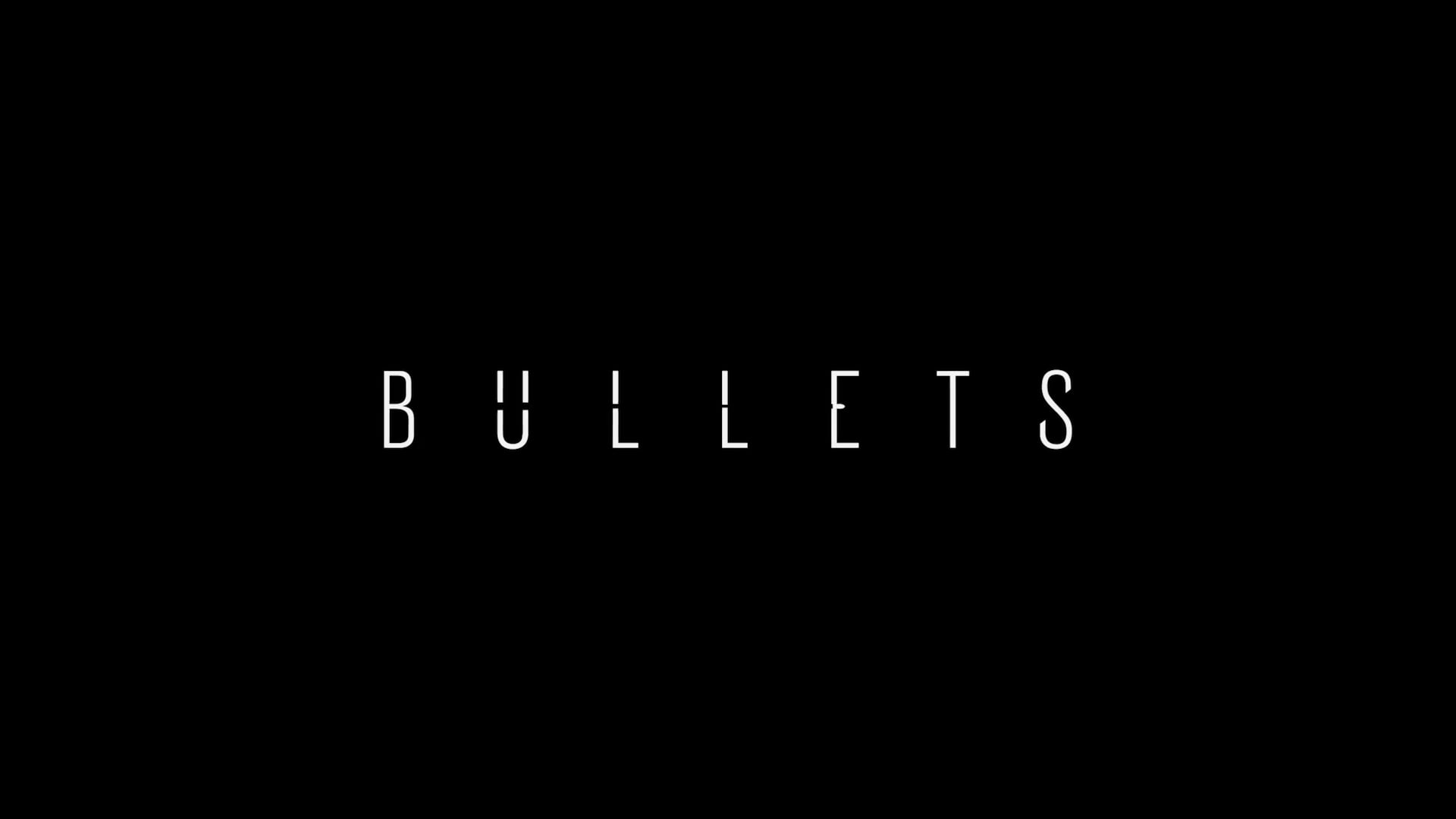 BULLETS - International Trailer