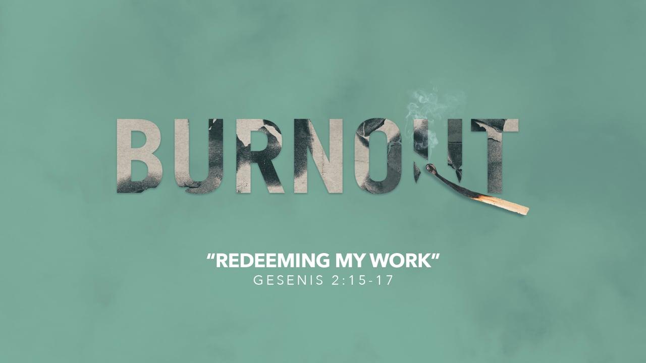 Redeeming My Work