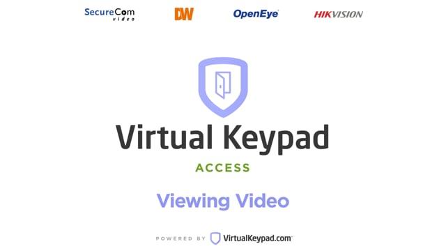 Virtual Keypad Access: Viewing Video