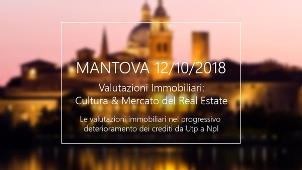 Le valutazioni immobiliari nel progressivo deterioramento dei crediti da Utp a Npl