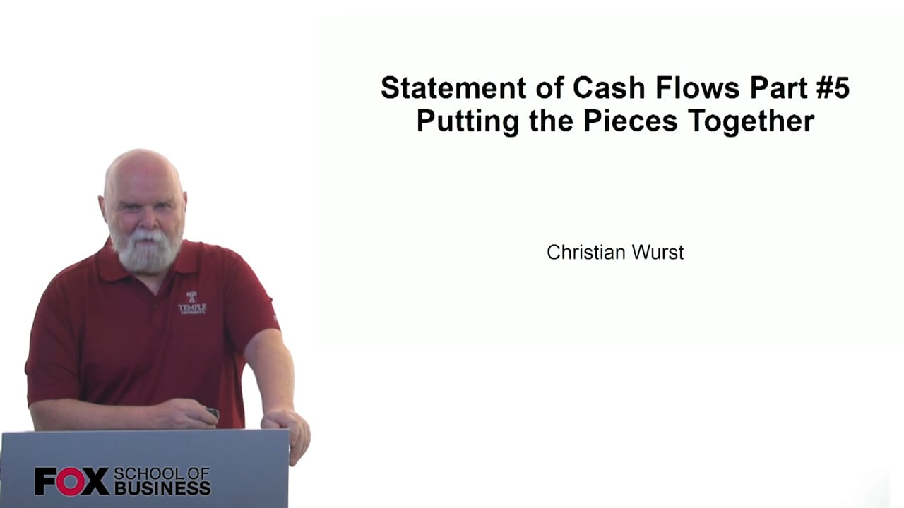 61169Statement of Cash Flows Part #5 – Putting the Pieces Together