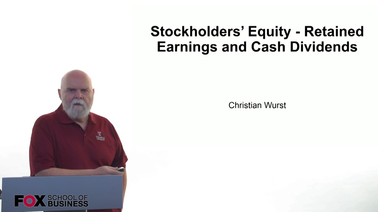 61171Stockholders Equity – Retained Earnings and Cash Dividends