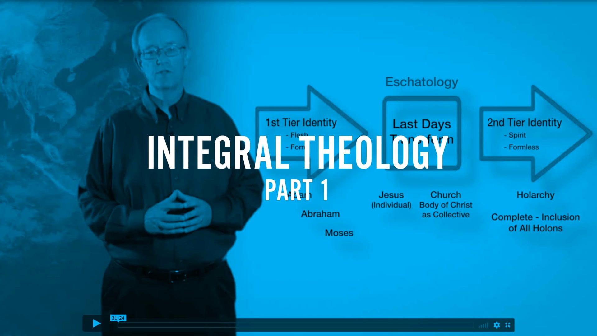 Integral Theology Part I