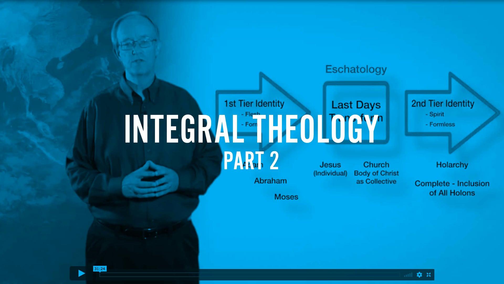Integral Theology Part II