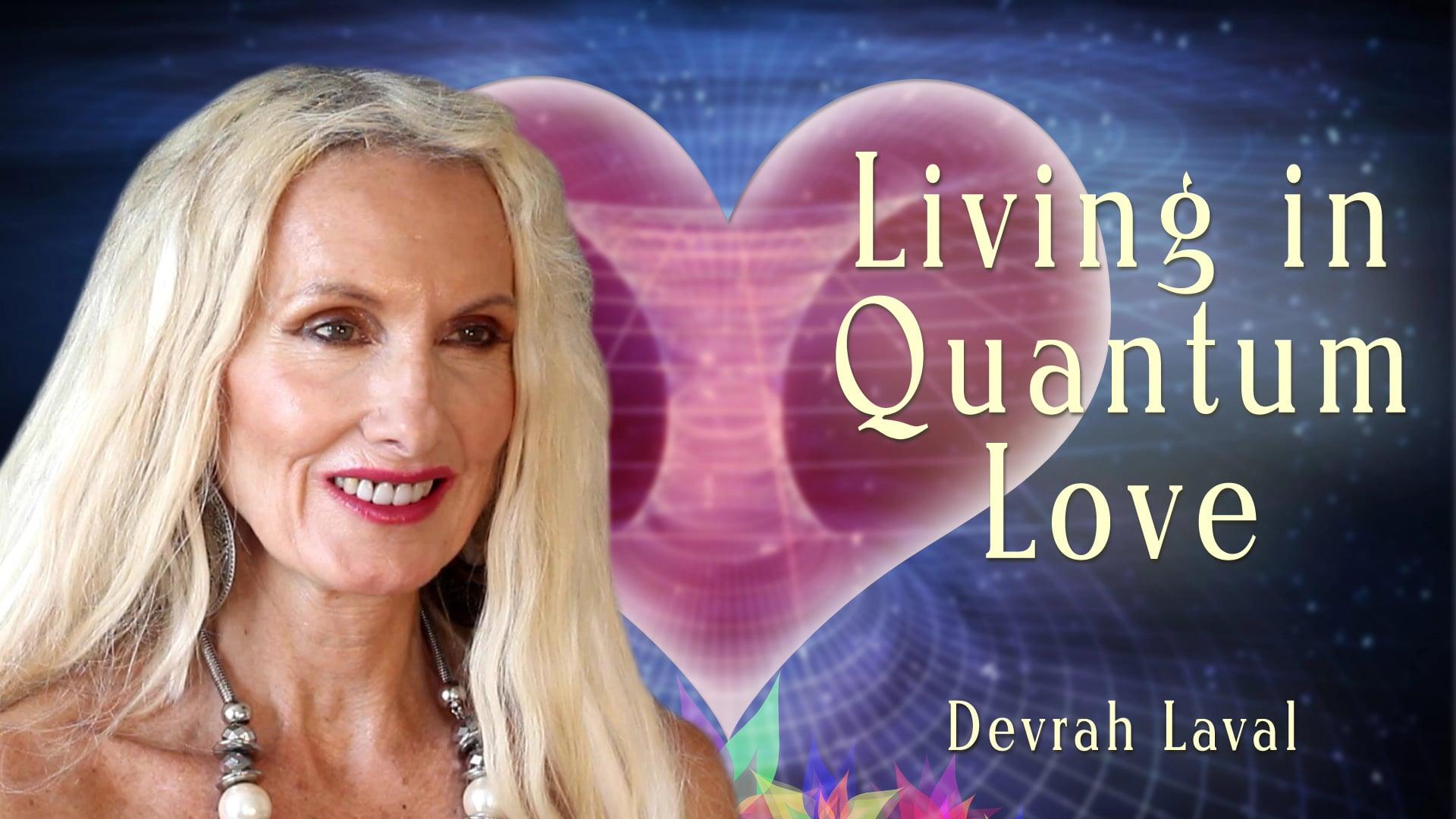 Living in Quantum Love – Episode 1