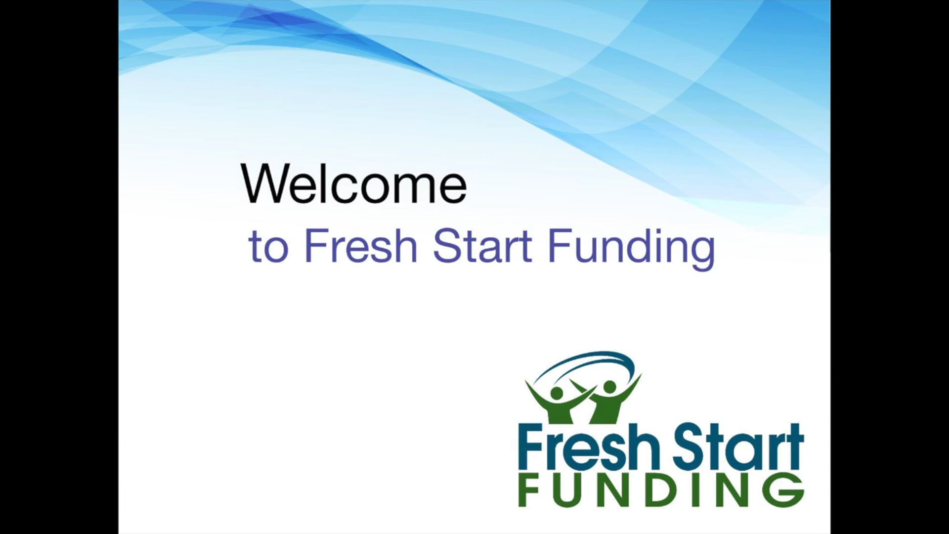 Fresh Start Funding - Welcome Video