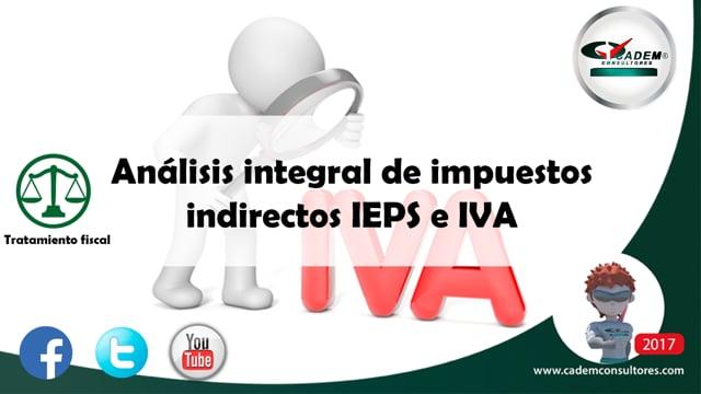 Análisis Integral de Impuestos Indirectos IEPS e IVA.
