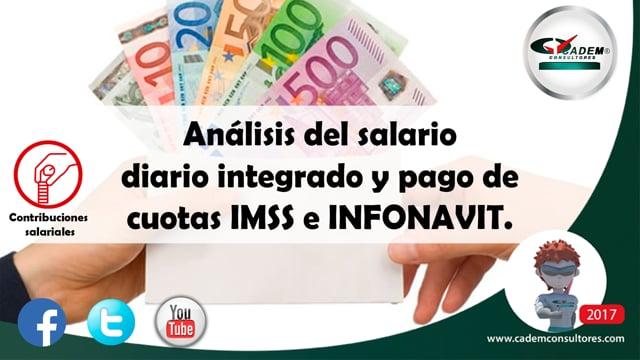 Análisis del salario diario integrado y pago de cuotas IMSS e INFONAVIT.