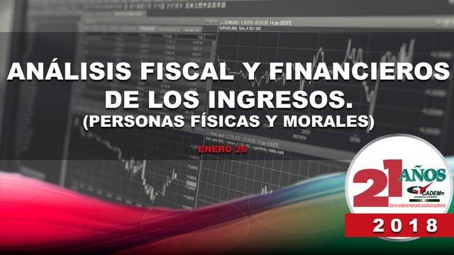 Análisis fiscal y financiero de los ingresos (Personas físicas y morales).