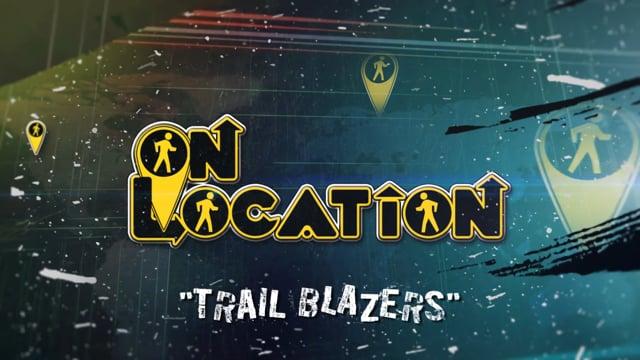 On Location: Season 1, Episode 6 'Trail Blazers' - Promo