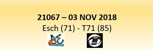 N1D 21067 Basket Esch (71) - T71 (85) 03/11/2018