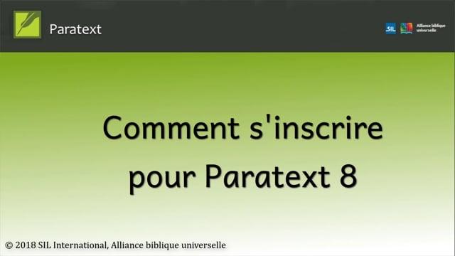 Comment s'inscrire pour Paratext 8