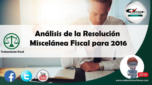 Análisis de la Resolución Miscelánea Fiscal para 2016.
