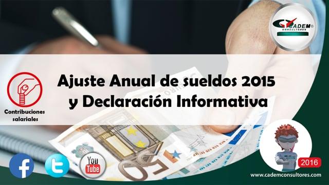 Ajuste Anual de sueldos 2015 y Declaración Informativa.