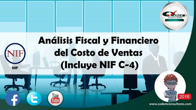 Análisis Fiscal y Financiero del Costo de Ventas (Incluye NIF C-4).