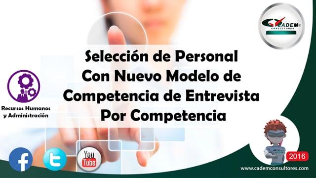 Selección de Personal Con Nuevo Modelo de Competencia de Entrevista Por Competencia.