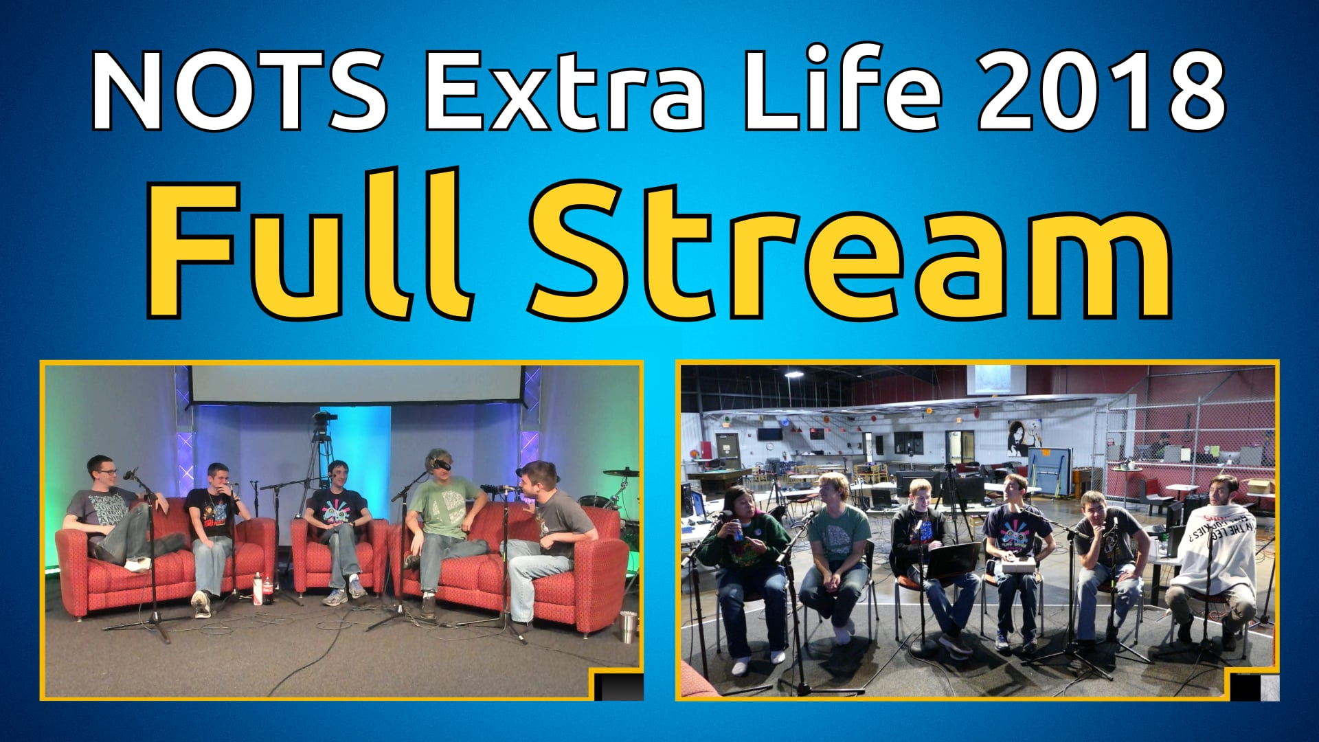 NOTS Extra Life 2018 - Full Stream (Part 1 of 3)