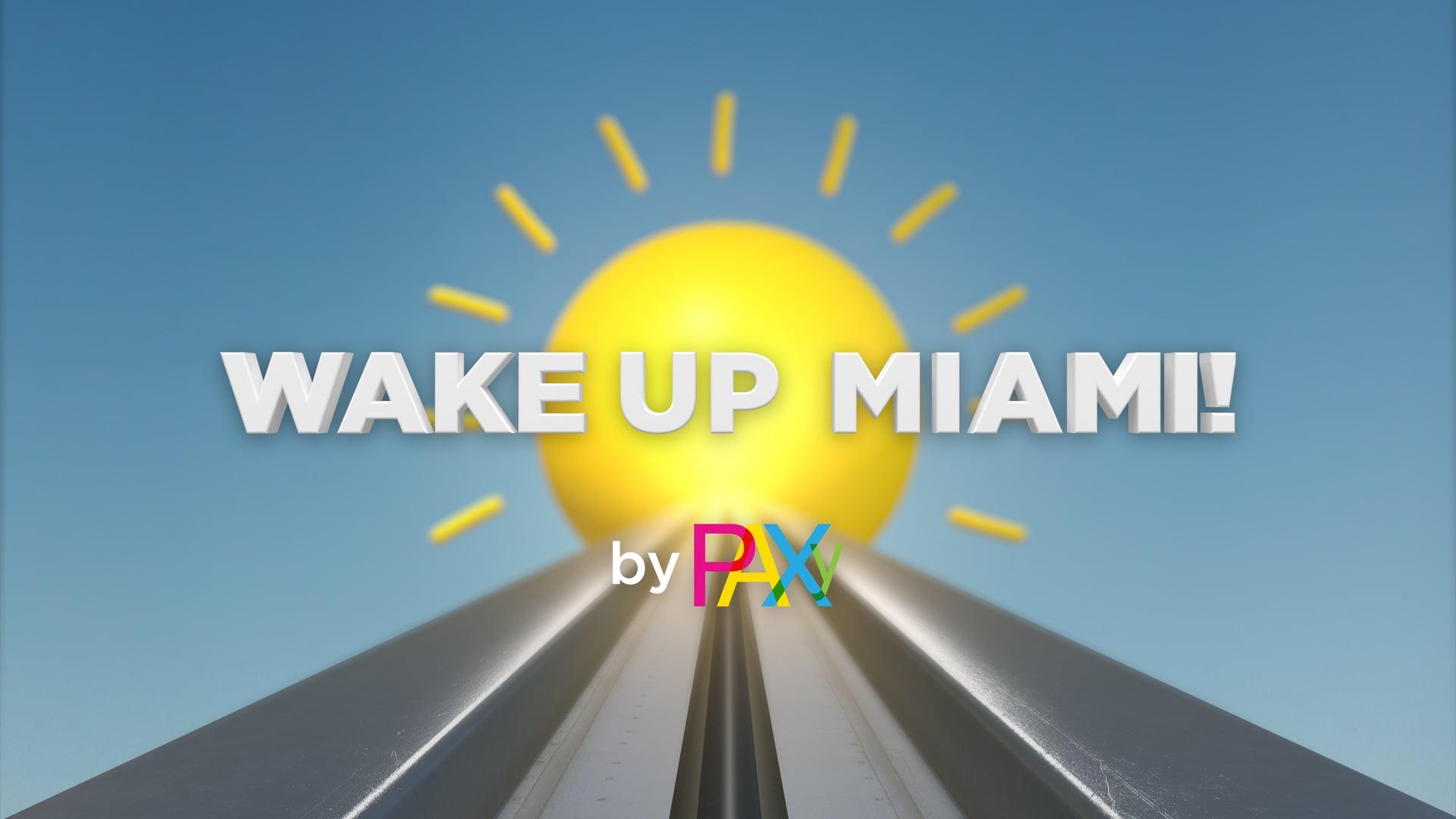 Wake up Miami!