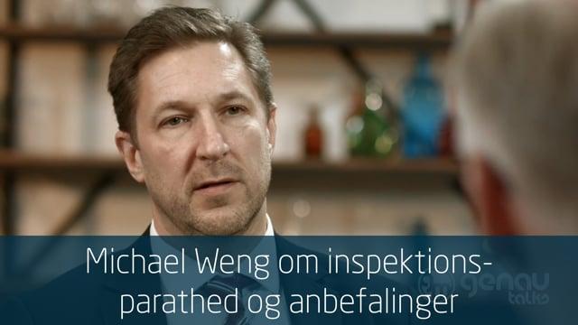 Michael Weng om inspektionsparathed og anbefalinger