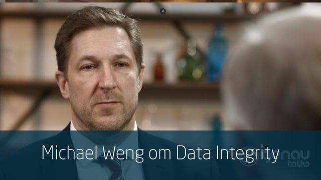 Michael Weng om Data Integrity