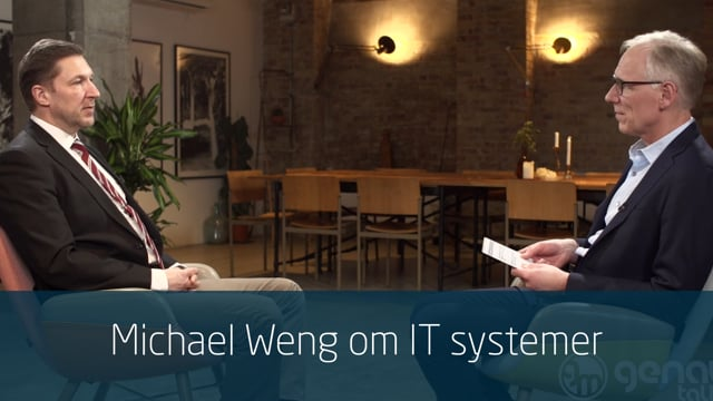 Michael Weng om IT systemer