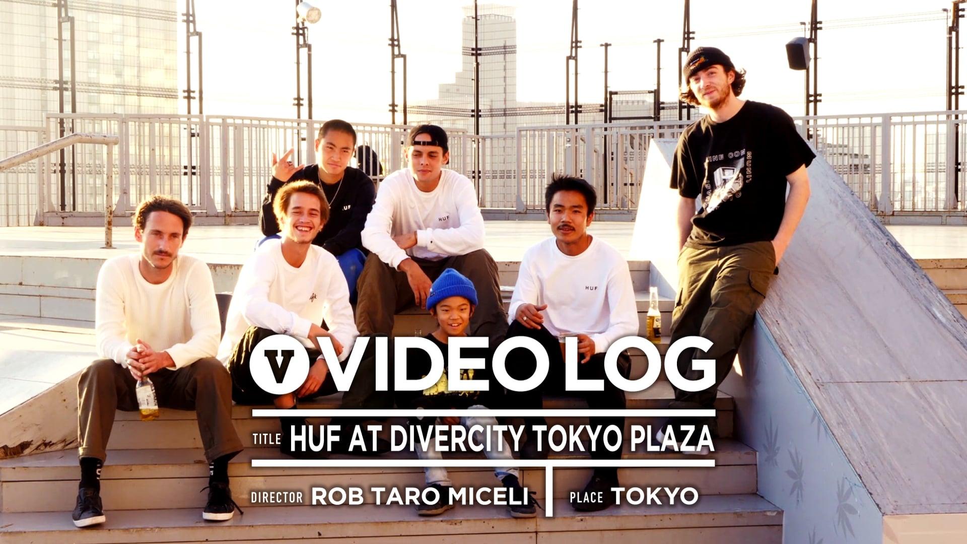 [VIDEO LOG] HUF AT DIVERCITY TOKYO PLAZA