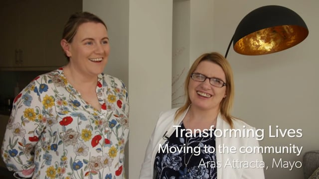 Transforming Lives - Moving to the Community, Aras Attracta, Swinford