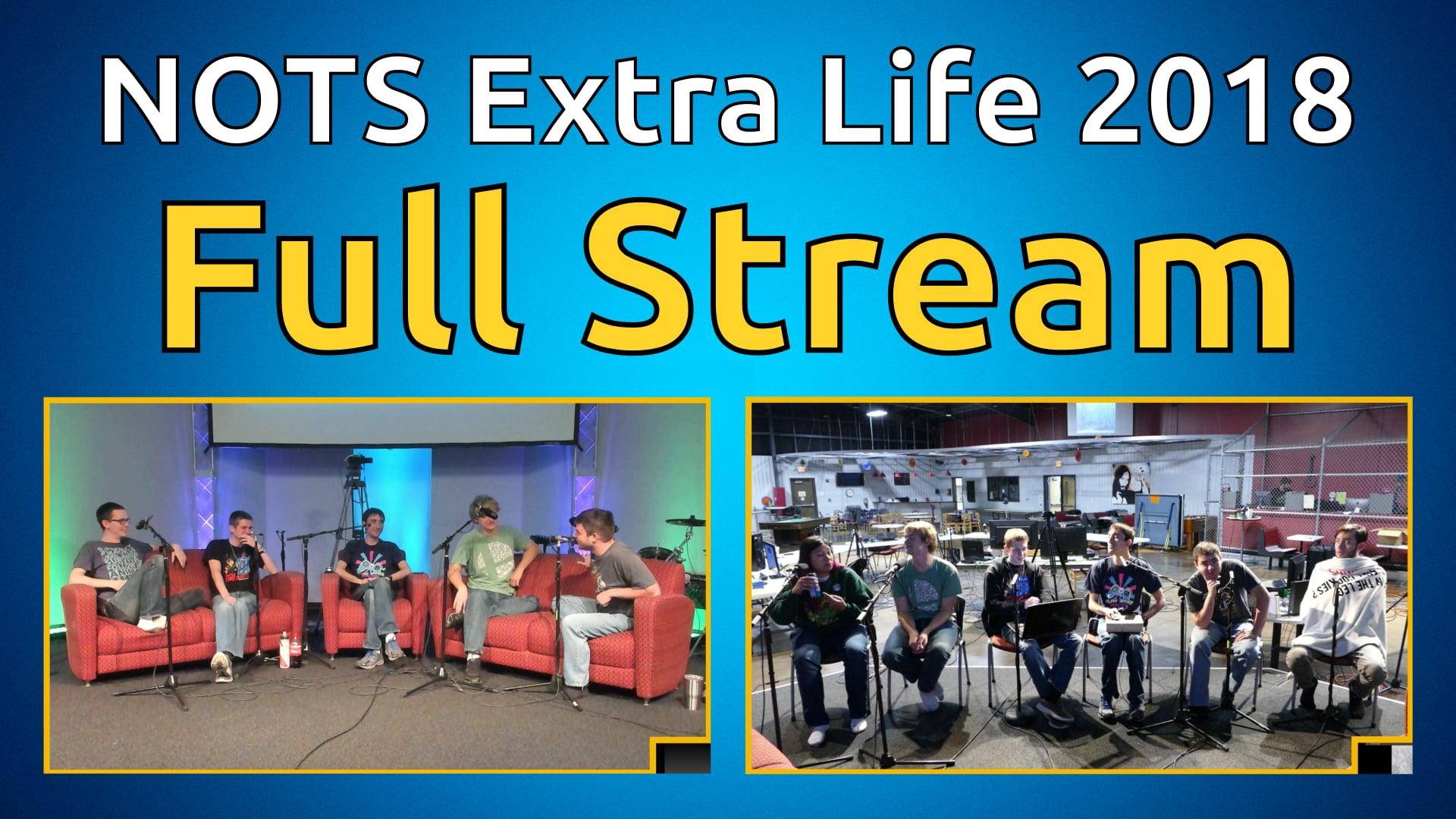 NOTS Extra Life 2018 - Full Stream (Part 2 of 3)