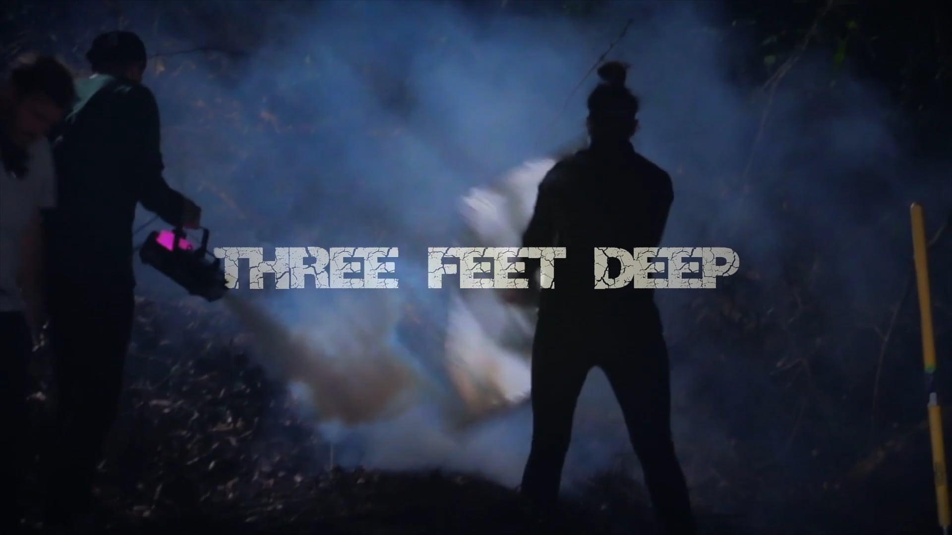 Behind the Scenes of Three Feet Deep