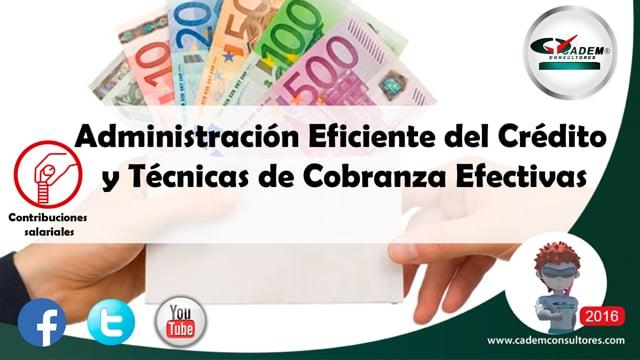 Administración Eficiente del Crédito y Técnicas de Cobranza Efectivas