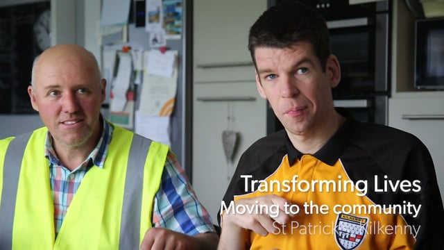 Transforming Lives - Moving to the Community, St. Patrick's Centre, Kilkenny