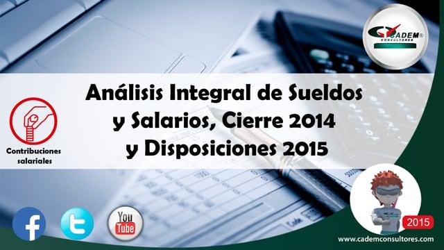 Análisis integral de sueldos y salarios. Cierre 2014 y disposiciones 2015.