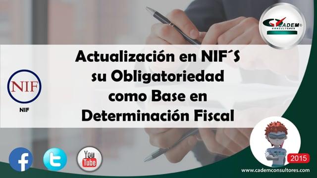 Actualización en NIF´S, su obligatoriedad como base en la Determinación fiscal.