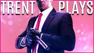 Trent Plays Hitman 2!