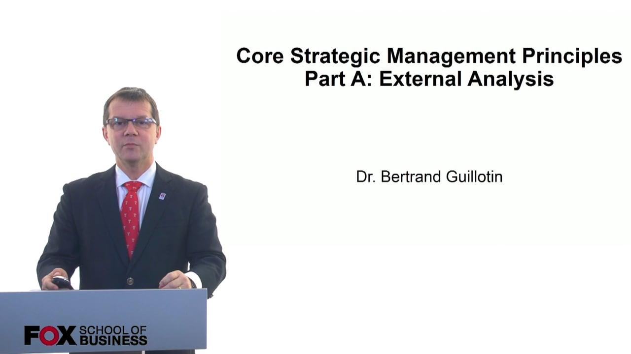61204Core Strategic Management Principles – Part A: External Analysis