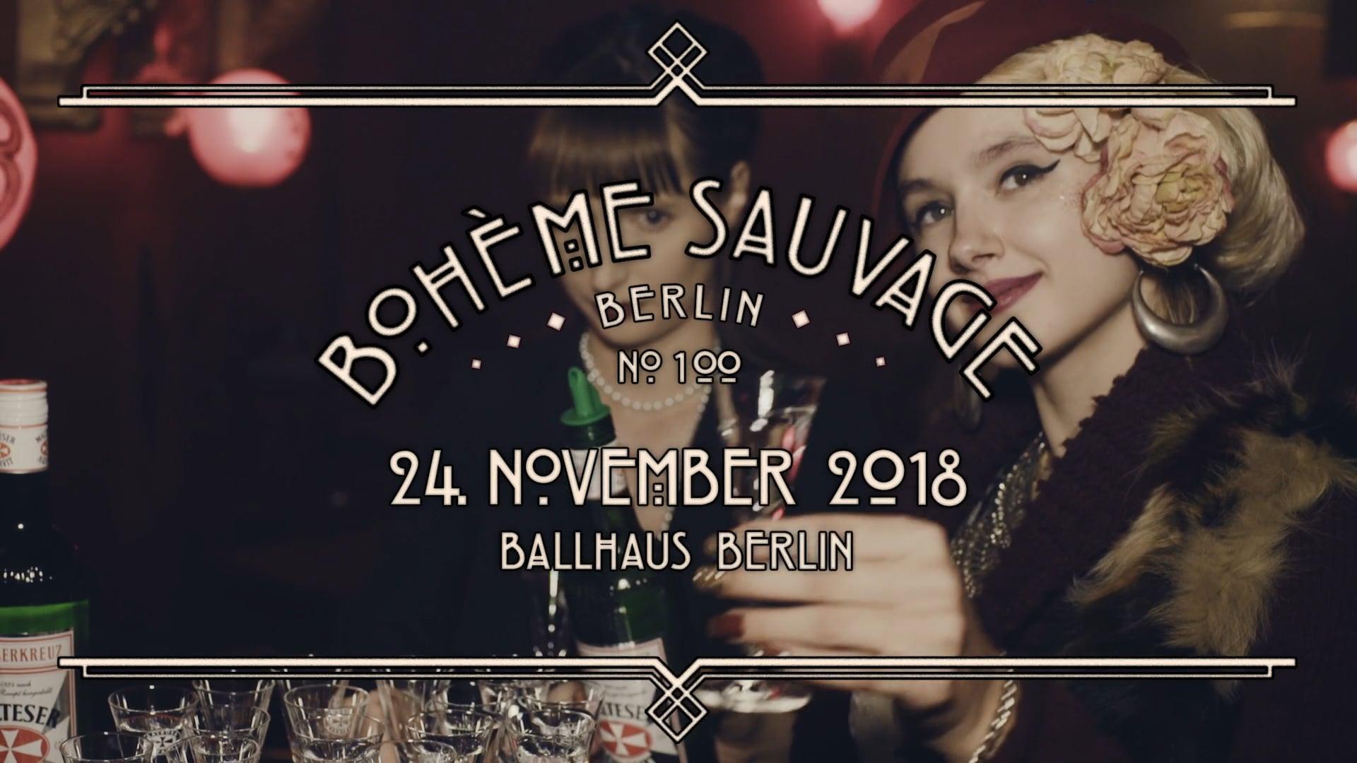 Bohème Sauvage Berlin Nº100 - 24. November 2018 - Ballhaus