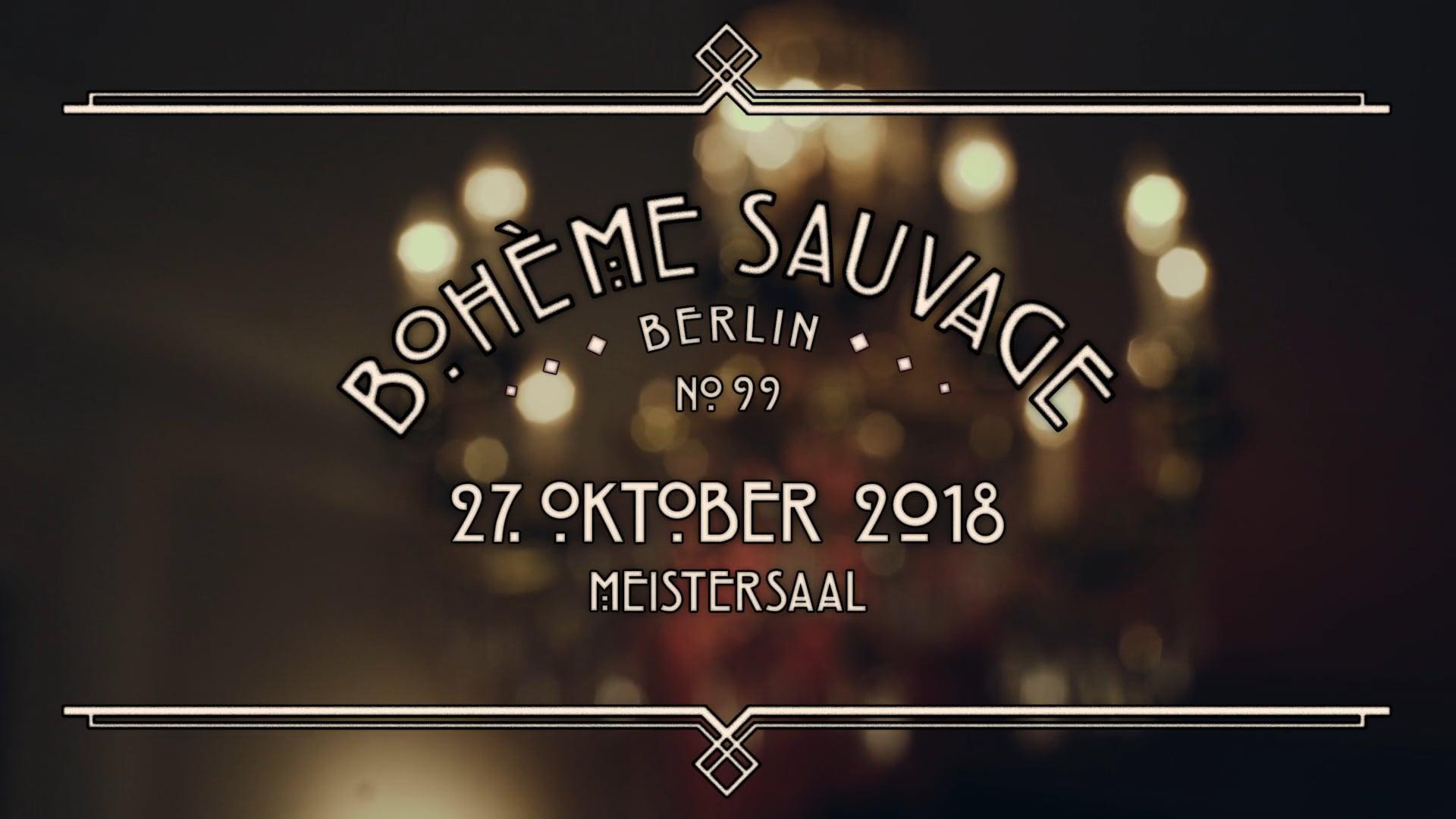Bohème Sauvage Berlin Nº99 - 27. Oktober 2018 - Meistersaal